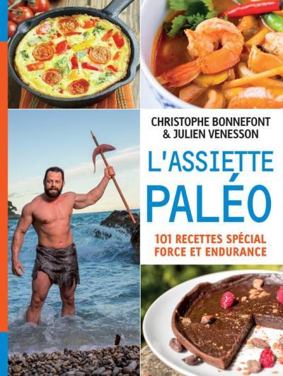 L'Assiette paléo, 101 recettes spécial force et endurance - 9782365491631 - 11,99 €