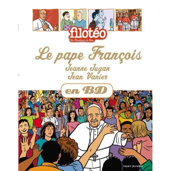 Le Pape François, Jeanne Jugan, Jean Vanier, en BD