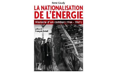 Nationalisation de l'energie histoire d'un combat