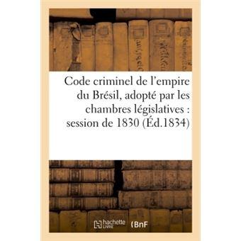 Code criminel de l'empire du bresil, adopte par les chambres