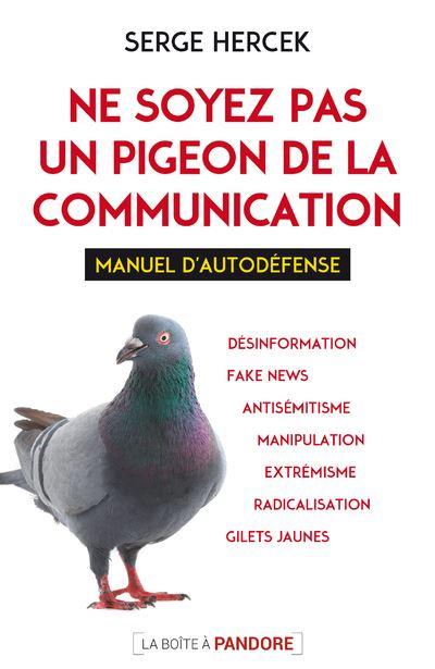 Ne soyez pas un pigeon de la communication - Manuel d'autodéfense