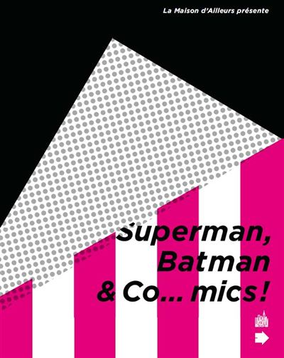 SUPERMAN, BATMAN AND CO... MICS