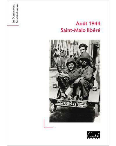 Août 1944 : regards croisés sur la libération de Saint Malo