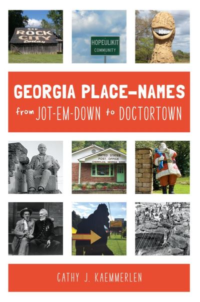 Georgia Place Names From Jot-em-Down to Doctortown