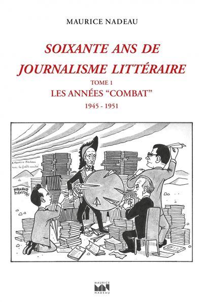 Soixante ans de journalisme littéraire Tome 1 : Les années « Combat » 1946-1952