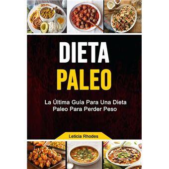 Dieta Paleo La última Guía Para Una Dieta Paleo Para Perder Peso