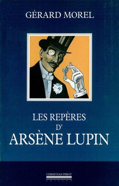 Les Reperes d'Arsene Lupin