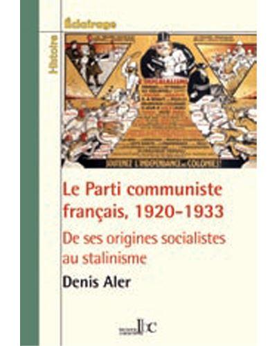 Le Parti communiste français 1920-1933