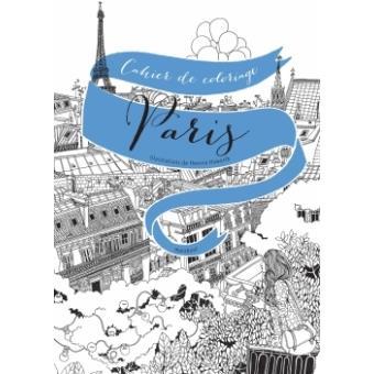 Colorier Paris 20 Vues De Paris A Colorier Broche Hennie Haworth Achat Livre Fnac