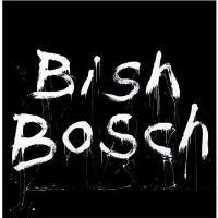 Bish bosch - Inclus CD