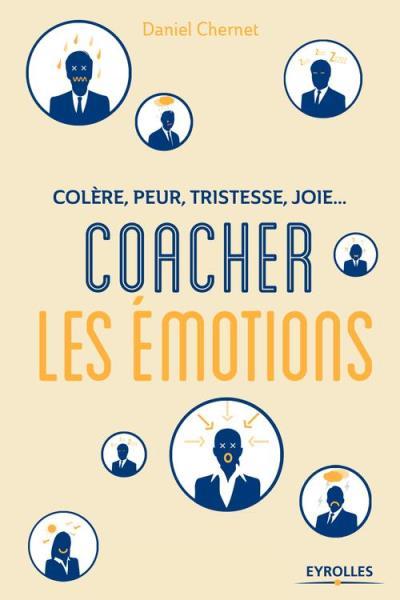 Coacher les émotions - Colère, peur, tristesse, joie... - 9782212241754 - 19,99 €