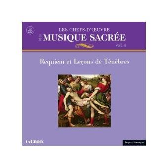 Les Chefs-d'œuvre de la Musique Sacrée Volume 4 Requiem et leçons de Ténèbres Coffret