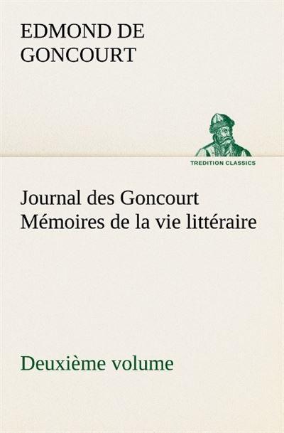 Journal des Goncourt, Mémoires de la vie littéraire
