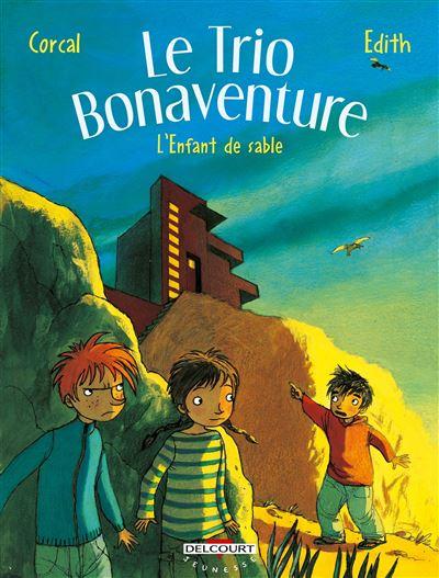 Le trio bonaventure T03 l'enfant de sable