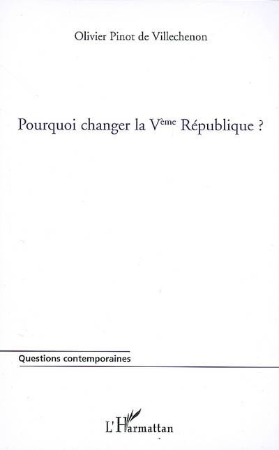 Pourquoi changer la Vème République ?