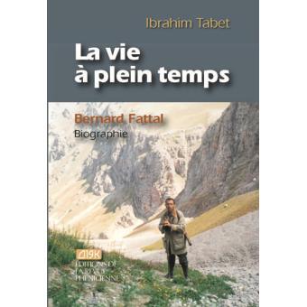 La vie à plein temps : Bernard Fattal, biographie