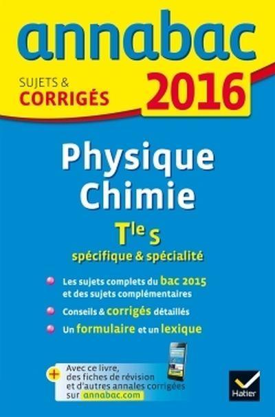 Annales Annabac 2016 Physique-Chimie Tle S spécifique & spécialité