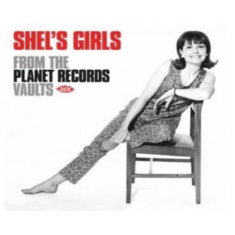 Shel's Girls From The Planet Records Vaults
