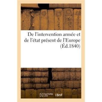 De l'intervention armee et de l'etat present de l'europe