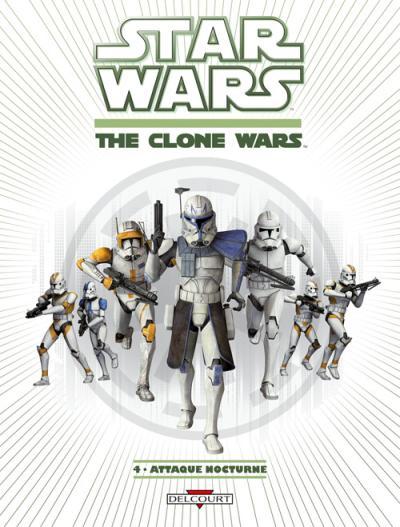 Star Wars - The clone wars Tome 4 : Attaque nocturne