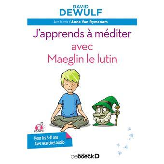 J'apprends à méditer avec Maeglin le lutin avec CD MP3