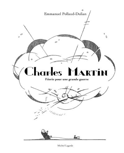 Charles Martin, féerie pour une grande guerre