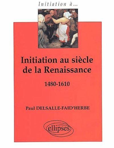 Initiation au siècle de la Renaissance