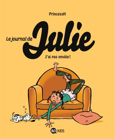 Le journal de Julie - J'ai pas enviiie ! Tome 02 : Le journal de Julie