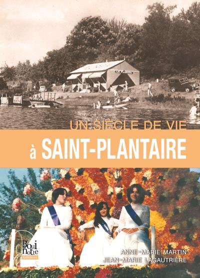 Un siècle de vie à Saint-Plantaire