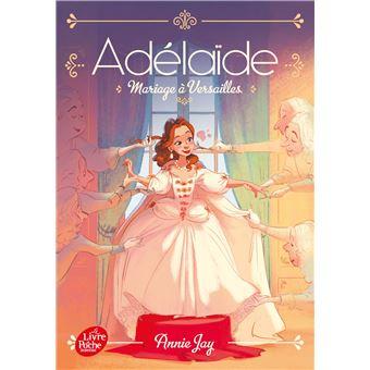 Adélaïde princesse espiègleMariage à Versailles
