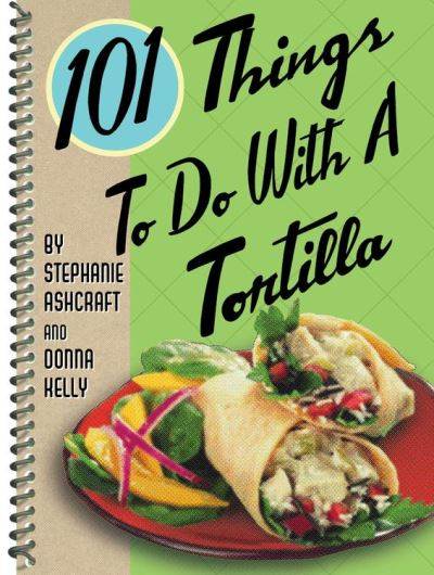 101 things to do with a tortilla jpg