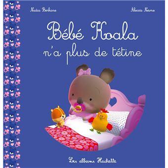 Bebe Koala Bebe Koala N A Plus De Tetine Nadia Berkane Alexis Nesme Broche Livre Tous Les Livres A La Fnac