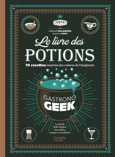 Le livre des potions par Gastronogeek - 9782012524002 - 16,99 €