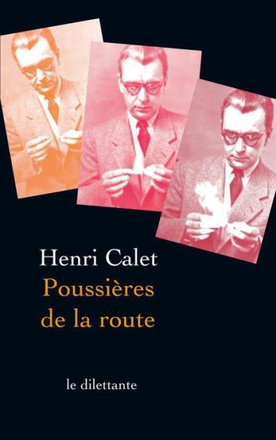 Henri Calet - Poussières de la route