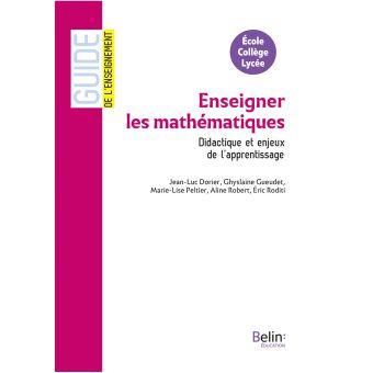 Enseigner les mathématiques didactique et enjeux de l'apprendre