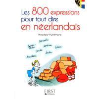 Le petit livre de - 800 expressions pour tout dire en néerlandais