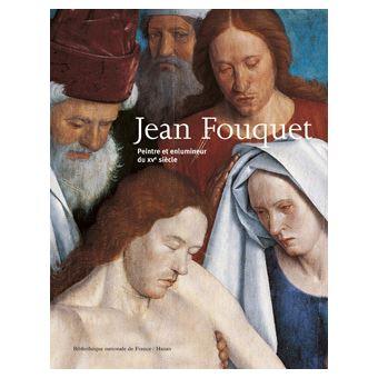 Jean Fouquet, peintre et enlumineur du XVème siècle - François Avril, Collectif