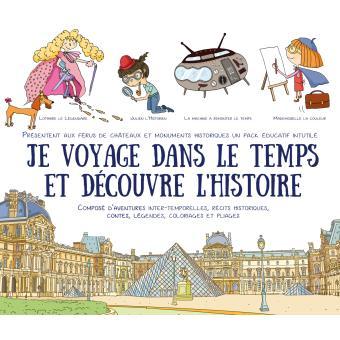 Pack 2 Tomes Je Voyage Dans Le Temps Et Decouvre L Histoire