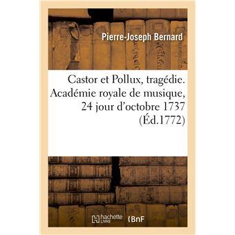 Castor et Pollux, tragédie. Académie royale de musique, 24 jour d'octobre 1737