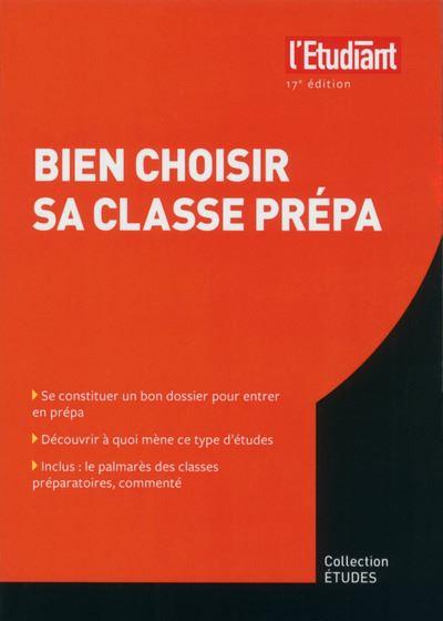 Bien choisir sa classe prépa 17e Edition