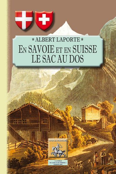 En Savoie et en Suisse le sac au dos