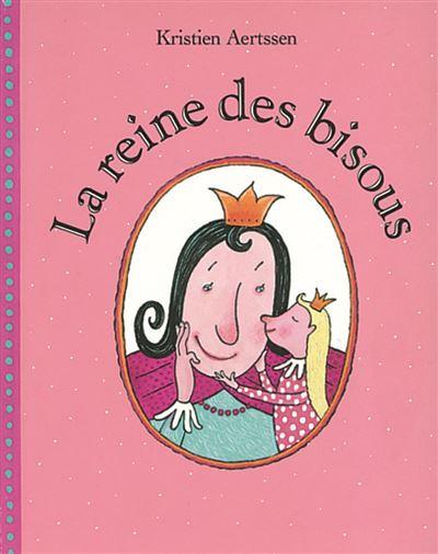 Reine des bisous (La)