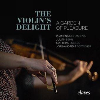 The Violin's delight, A garden of pleasure : Musique allemande virtuose pour violon du 17ème siècle