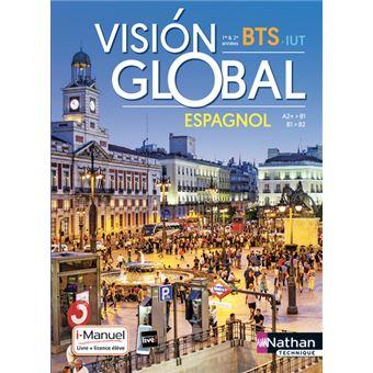 Vision Global Espagnol A2 B1 B1 B2 Bts 1ere Et 2eme Annees Iut Livre Licence Eleve