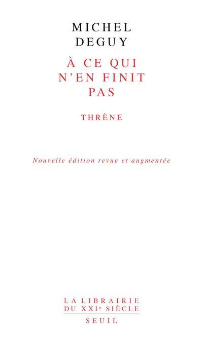 À ce qui n'en finit pas - Thrène - Nouvelle édition revue et augmentée