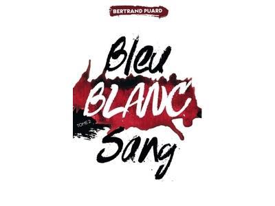 Bleu blanc sang - Tome 2 : La trilogie Bleu Blanc Sang - Tome 2 - Blanc
