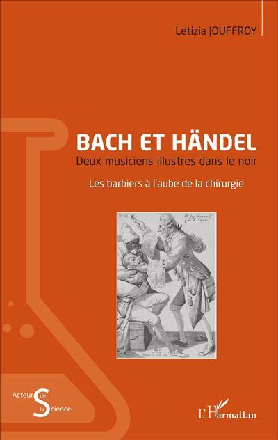 Bach et Händel, deux musiciens illustres dans le noir
