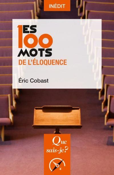 Les 100 mots de l'éloquence - 9782715401068 - 6,99 €