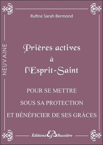 Prières actives à l'Esprit Saint - Pour se mettre sous sa protection et bénéficier de ses grâces