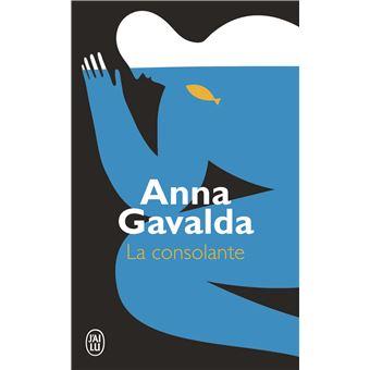 La consolante - Poche - Anna Gavalda - Achat Livre | fnac on